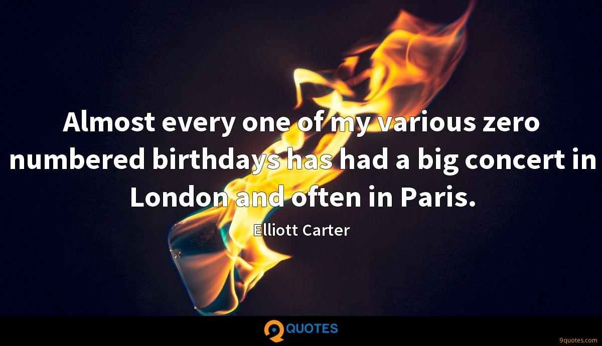 Almost every one of my various zero numbered birthdays has had a big concert in London and often in Paris.