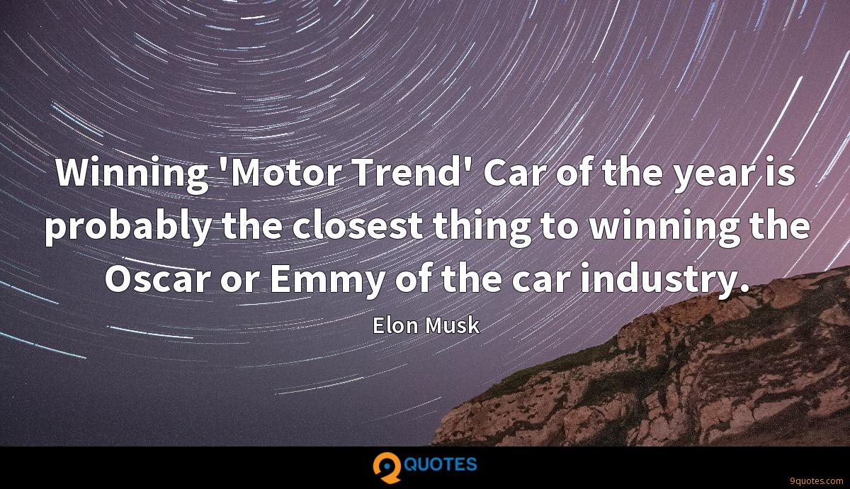 Winning 'Motor Trend' Car of the year is probably the closest thing to winning the Oscar or Emmy of the car industry.