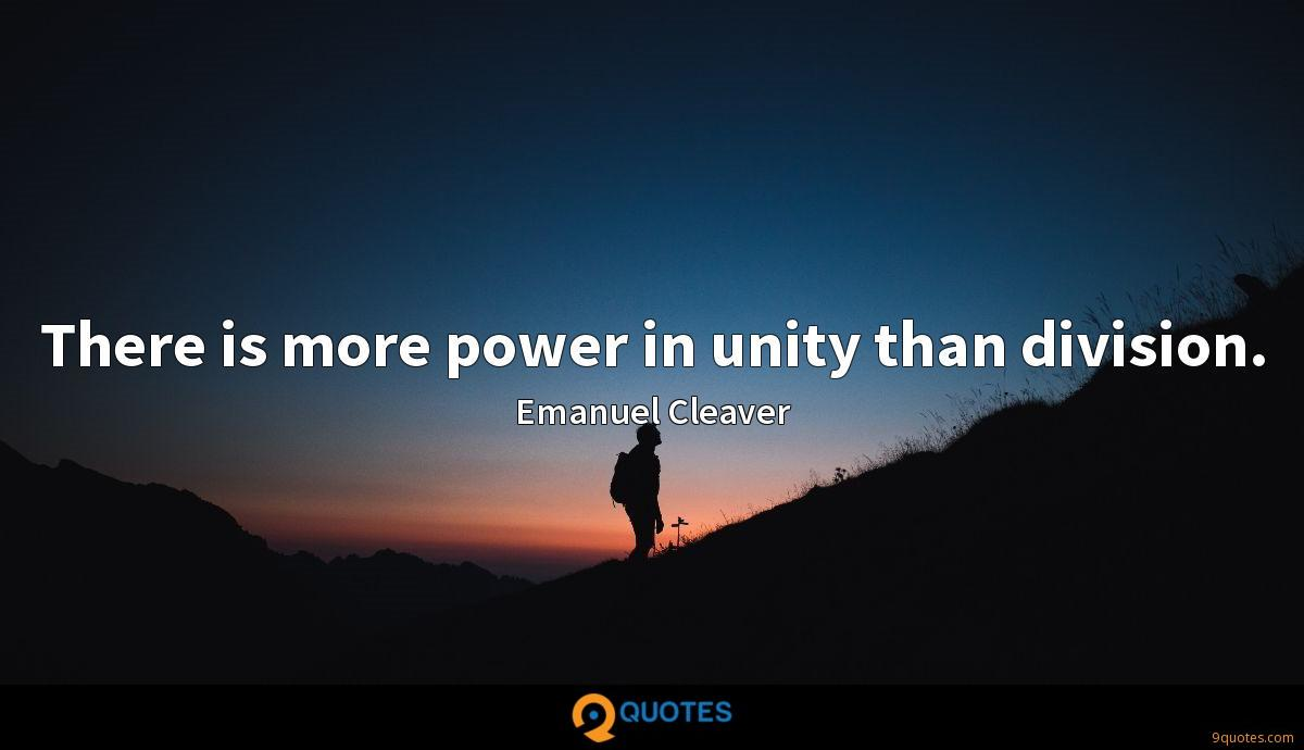 There is more power in unity than division.