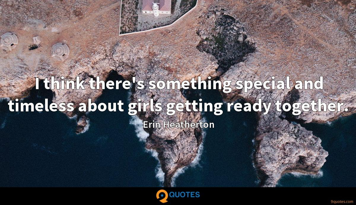 I think there's something special and timeless about girls getting ready together.