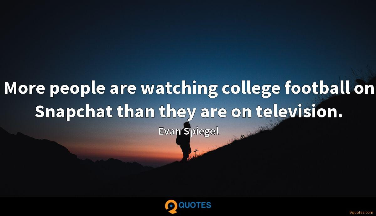 More people are watching college football on Snapchat than they are on television.