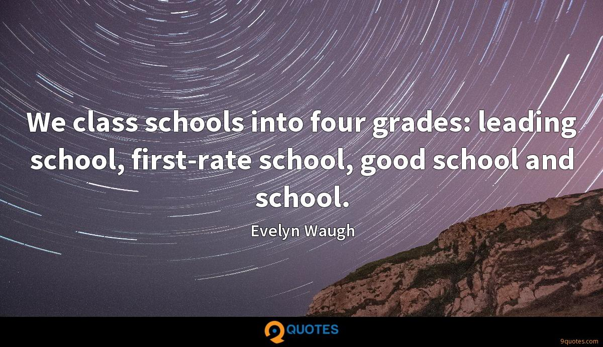 We class schools into four grades: leading school, first-rate school, good school and school.