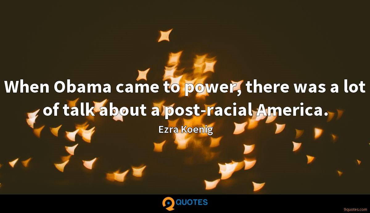 When Obama came to power, there was a lot of talk about a post-racial America.