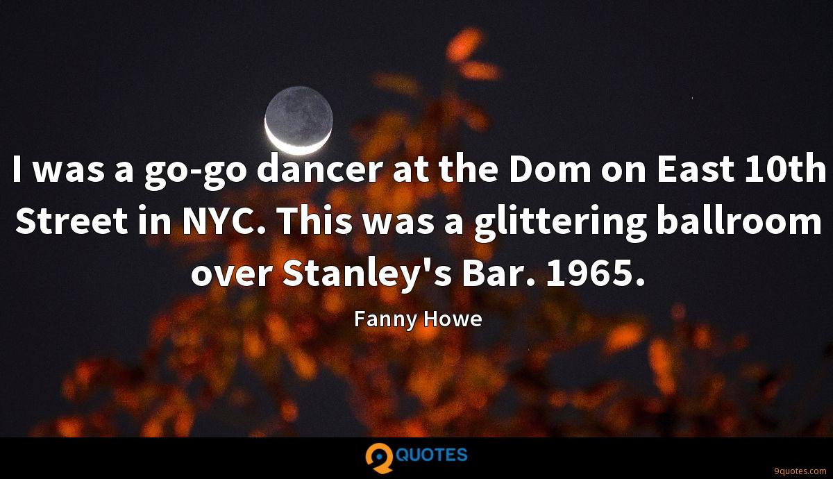 I was a go-go dancer at the Dom on East 10th Street in NYC. This was a glittering ballroom over Stanley's Bar. 1965.