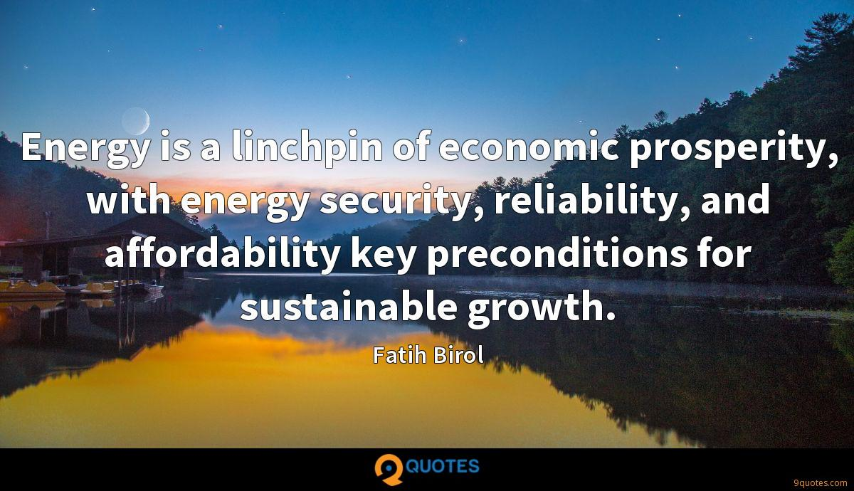 Energy is a linchpin of economic prosperity, with energy security, reliability, and affordability key preconditions for sustainable growth.