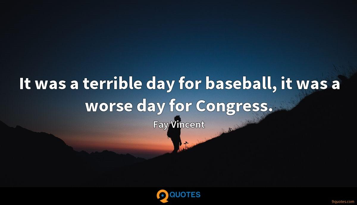 It was a terrible day for baseball, it was a worse day for Congress.