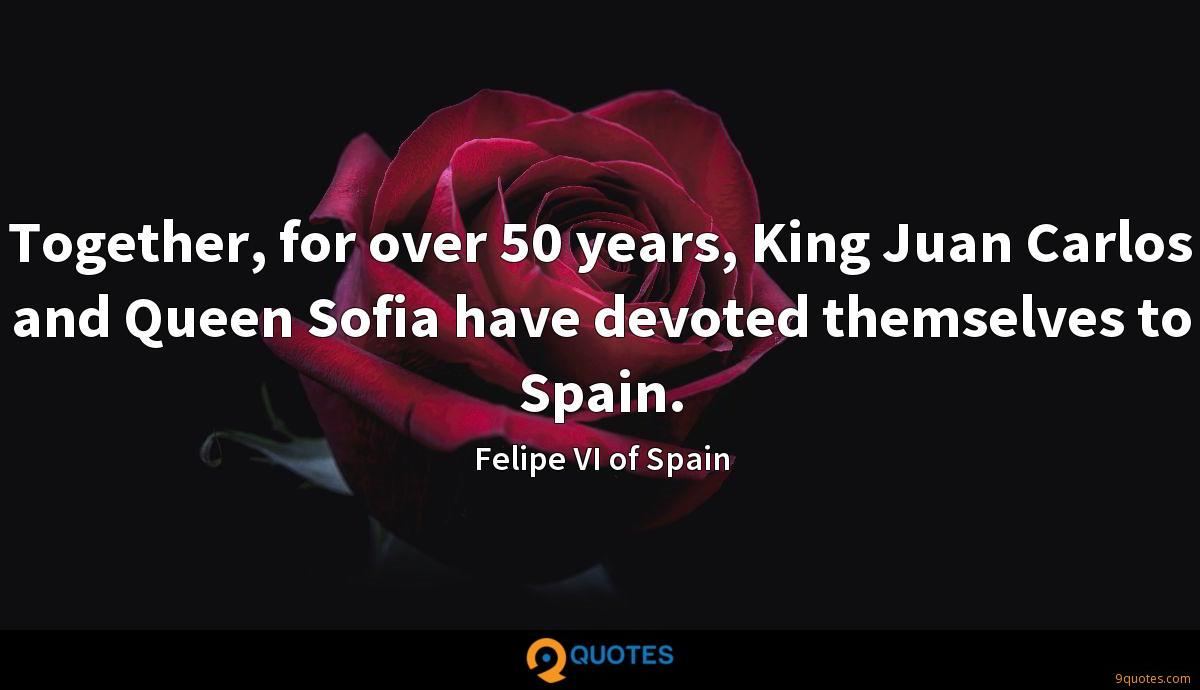Together, for over 50 years, King Juan Carlos and Queen Sofia have devoted themselves to Spain.