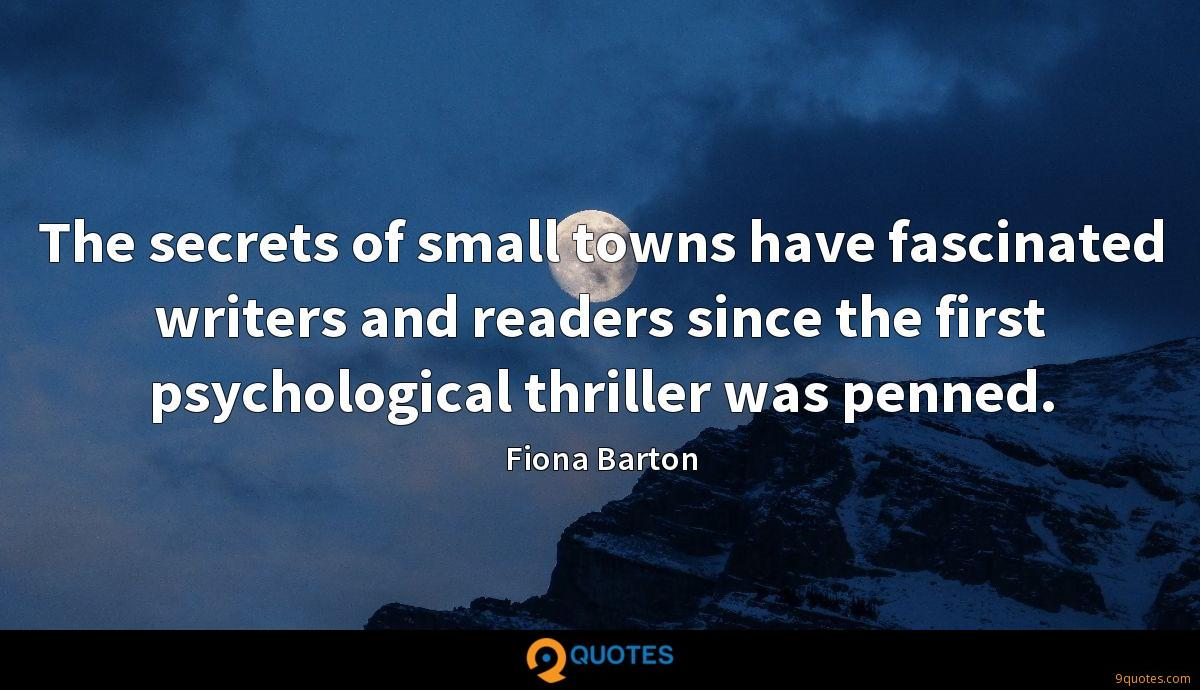 The secrets of small towns have fascinated writers and readers since the first psychological thriller was penned.