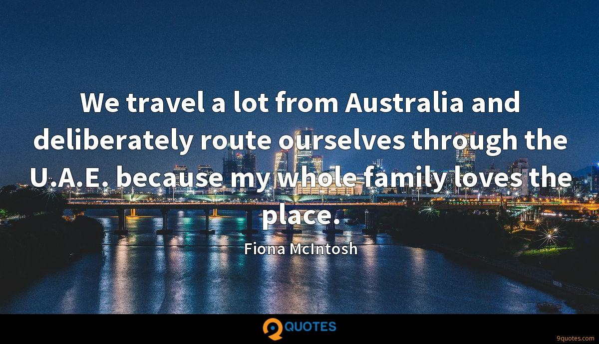 We travel a lot from Australia and deliberately route ourselves through the U.A.E. because my whole family loves the place.