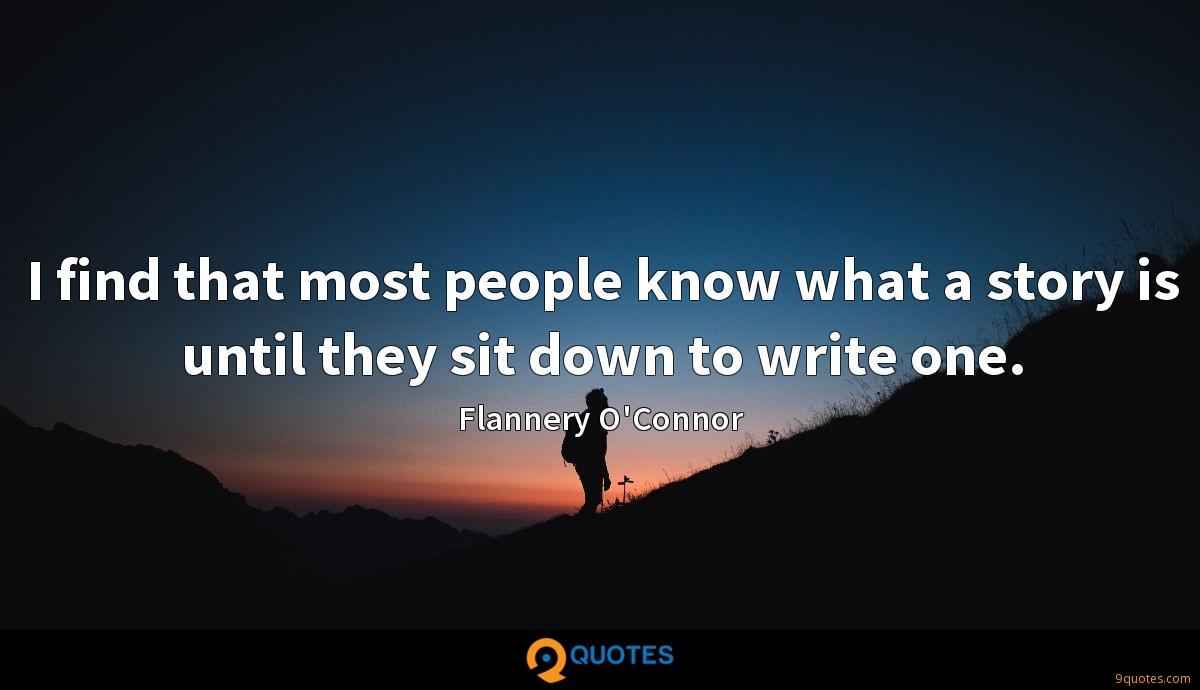 I find that most people know what a story is until they sit down to write one.