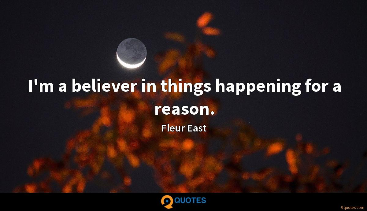 I'm a believer in things happening for a reason.