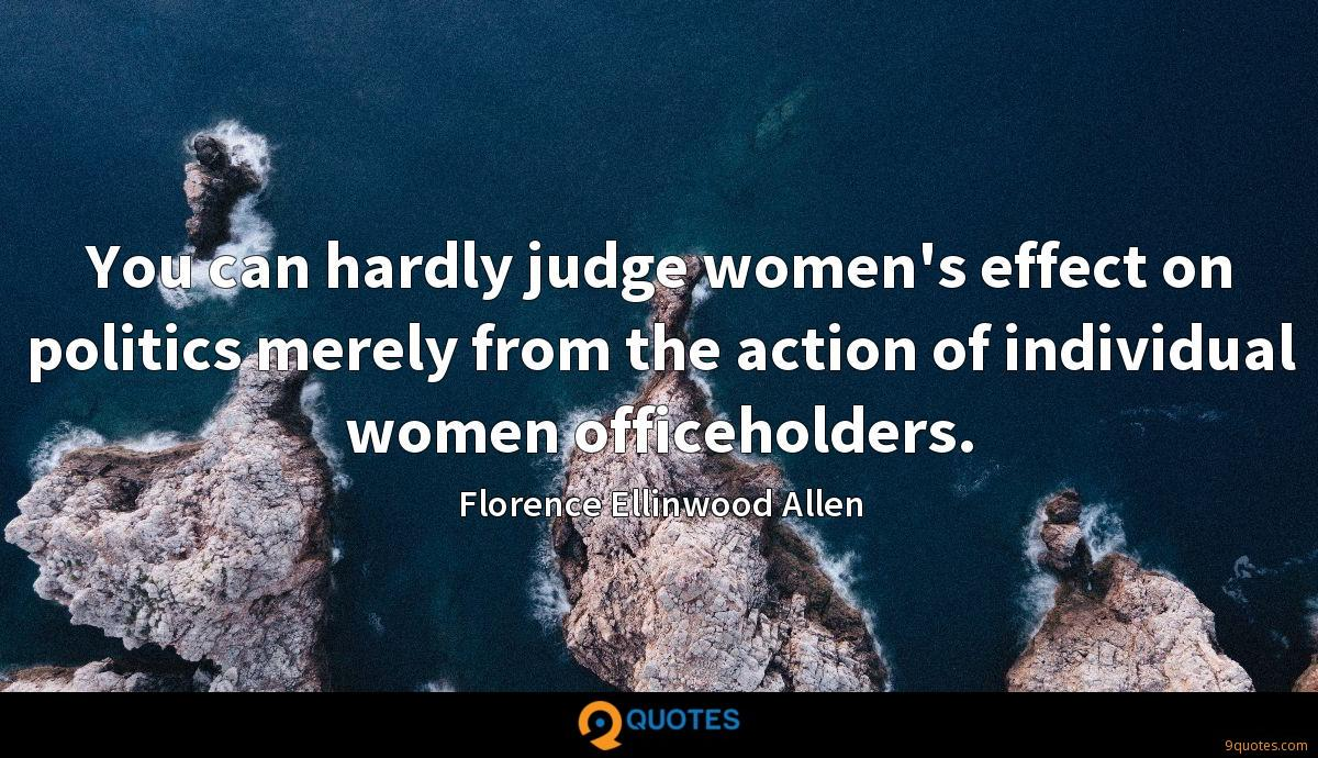 You can hardly judge women's effect on politics merely from the action of individual women officeholders.