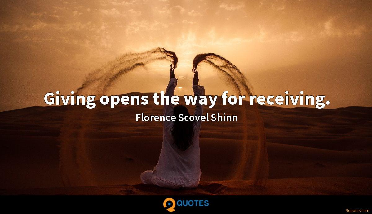 Giving opens the way for receiving.