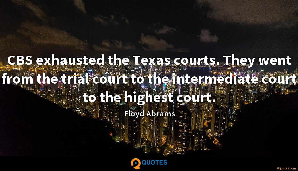 CBS exhausted the Texas courts. They went from the trial court to the intermediate court to the highest court.