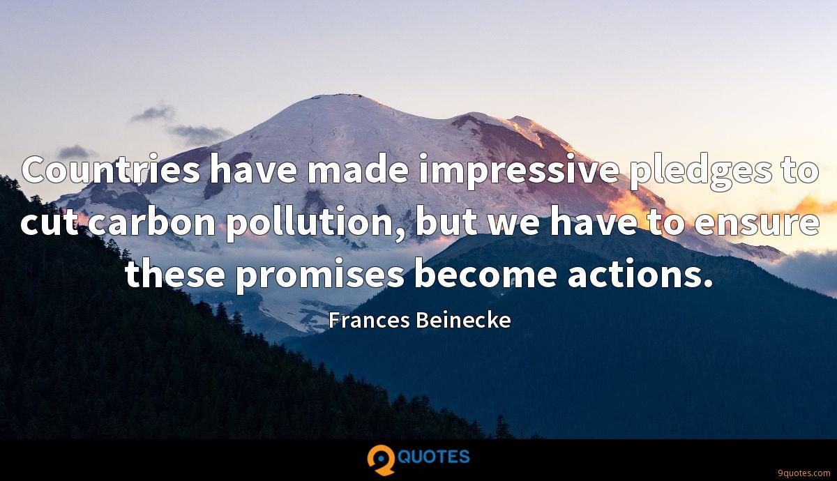 Countries have made impressive pledges to cut carbon pollution, but we have to ensure these promises become actions.