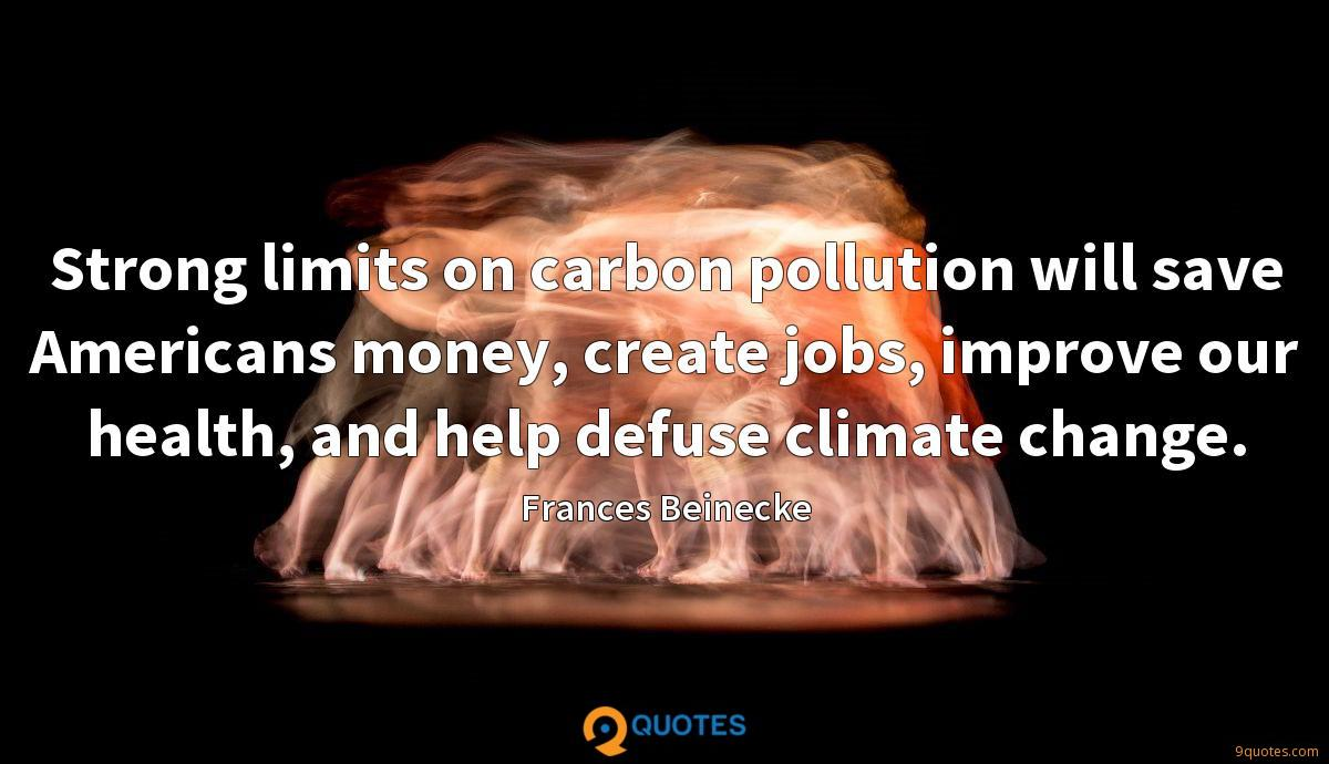 Strong limits on carbon pollution will save Americans money, create jobs, improve our health, and help defuse climate change.