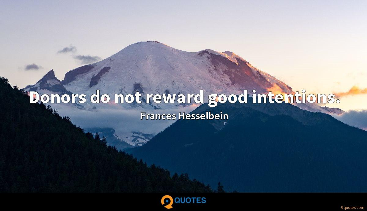 Donors do not reward good intentions.