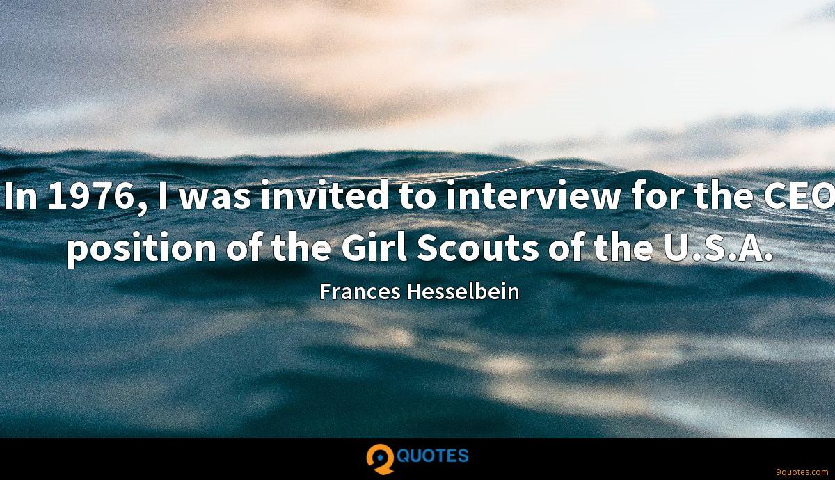 In 1976, I was invited to interview for the CEO position of the Girl Scouts of the U.S.A.
