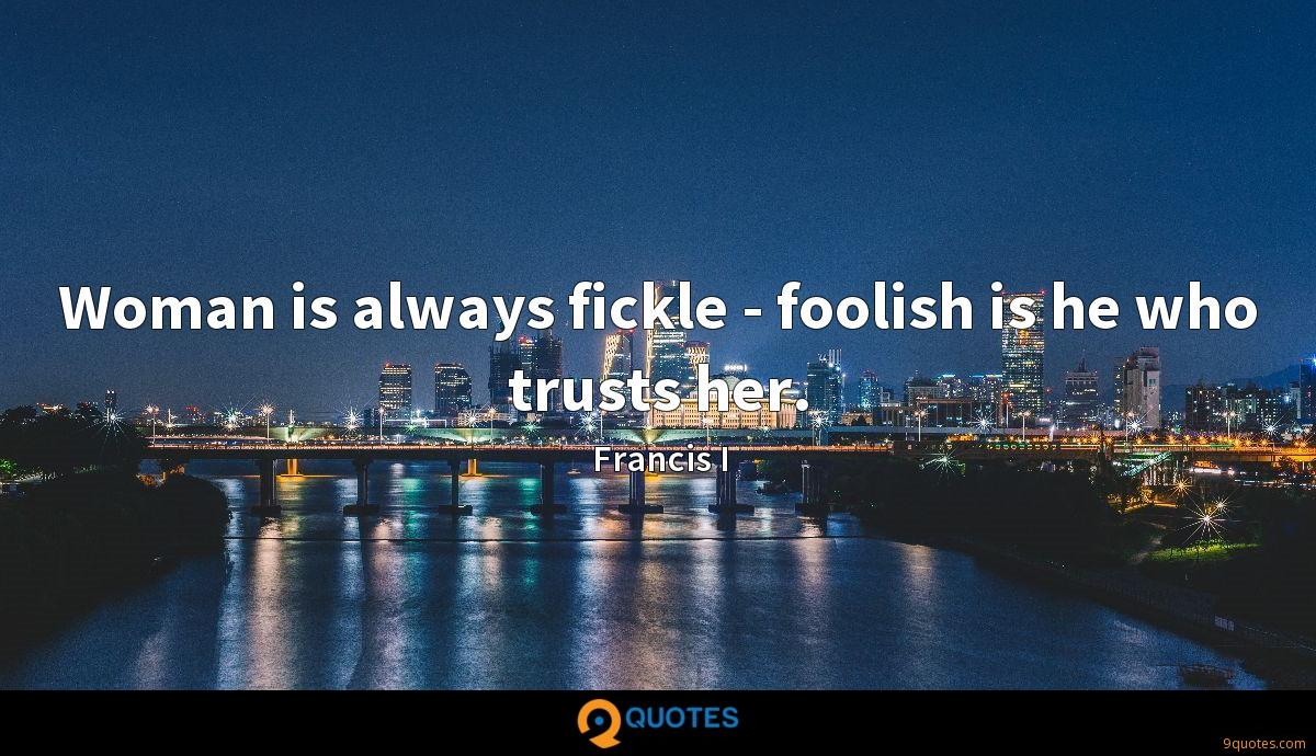 Francis I quotes