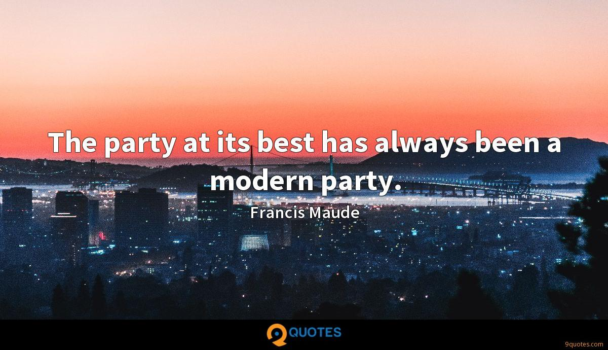 The party at its best has always been a modern party.