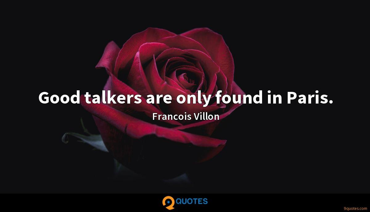 Good talkers are only found in Paris.