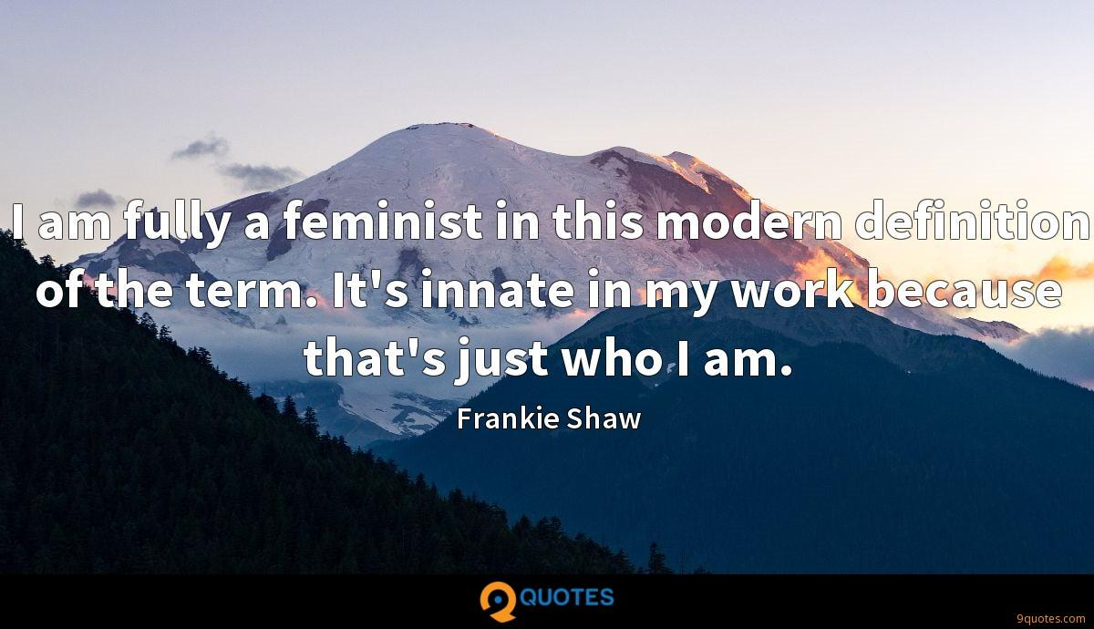 Frankie Shaw quotes