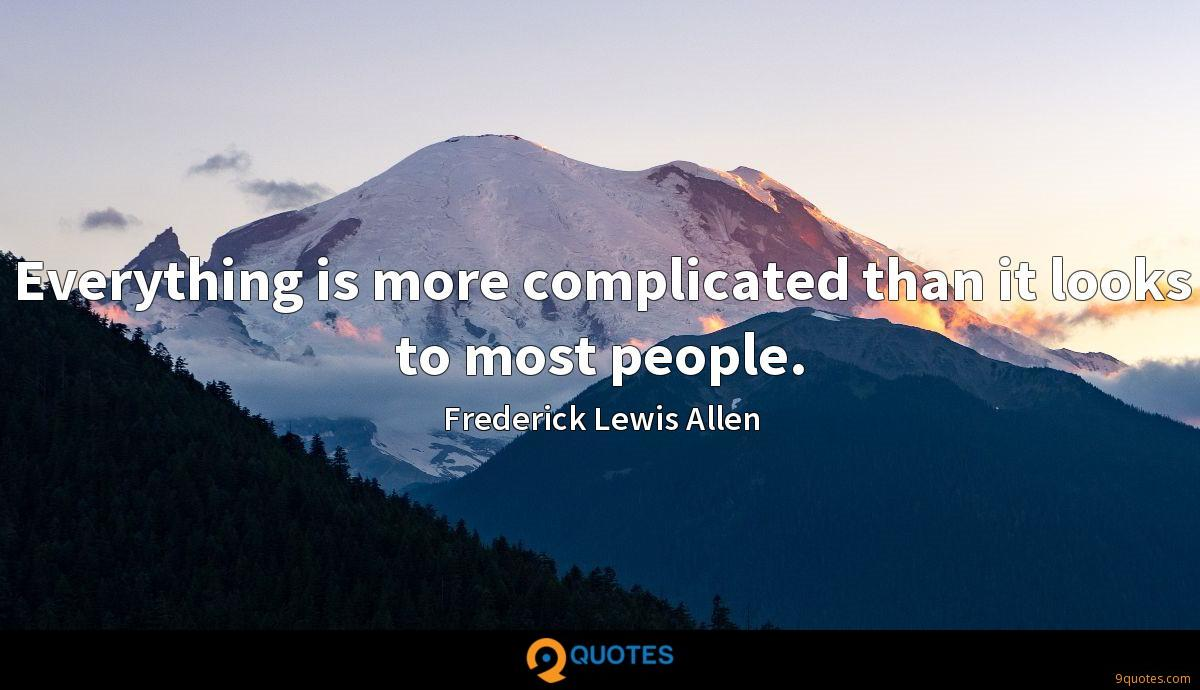 Everything is more complicated than it looks to most people.