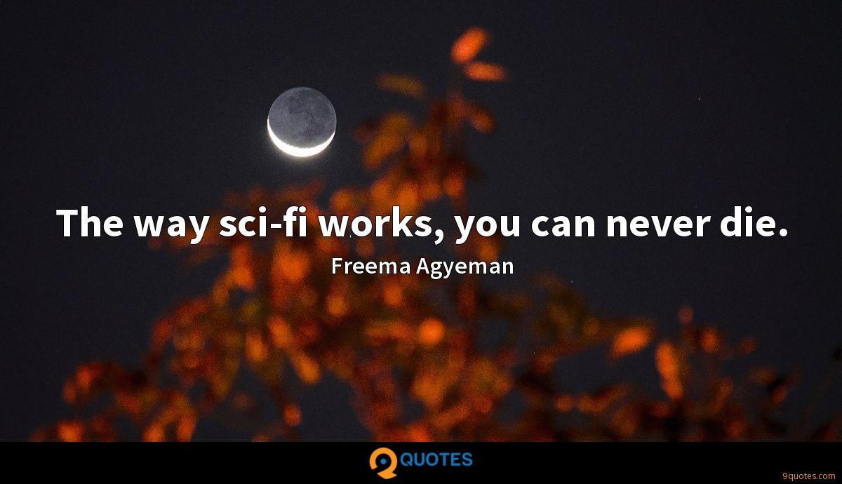 The way sci-fi works, you can never die.