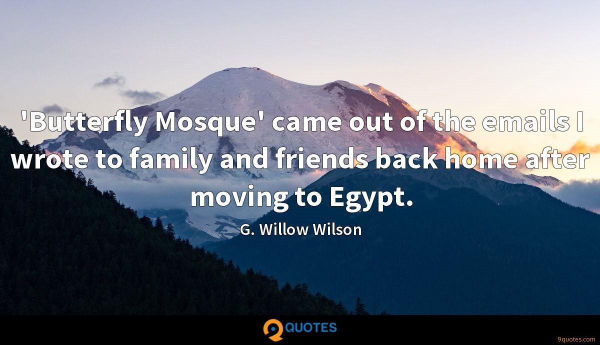 'Butterfly Mosque' came out of the emails I wrote to family and friends back home after moving to Egypt.