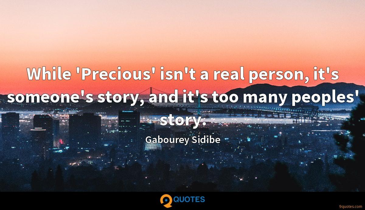 While 'Precious' isn't a real person, it's someone's story, and it's too many peoples' story.
