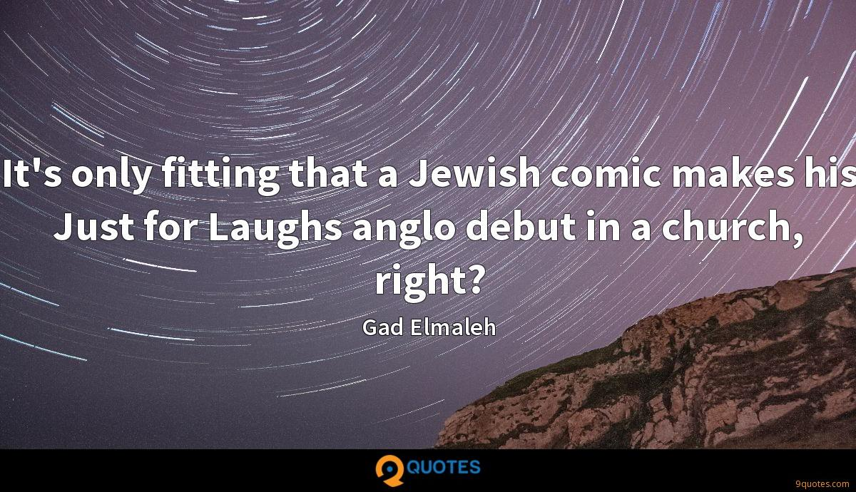 It's only fitting that a Jewish comic makes his Just for Laughs anglo debut in a church, right?
