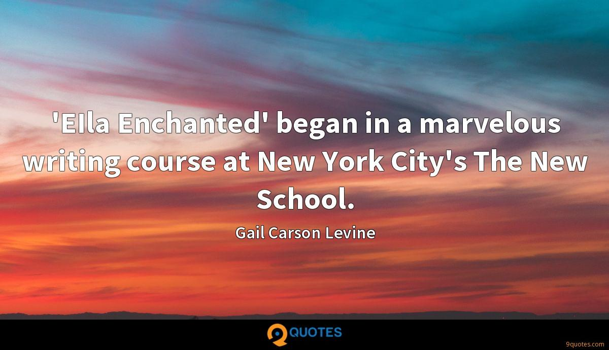 'EIla Enchanted' began in a marvelous writing course at New York City's The New School.
