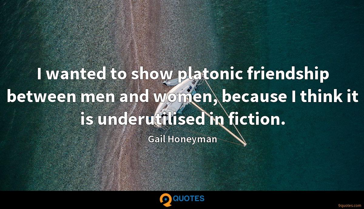 I wanted to show platonic friendship between men and women, because I think it is underutilised in fiction.