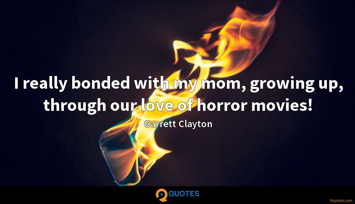 I really bonded with my mom, growing up, through our love of horror movies!