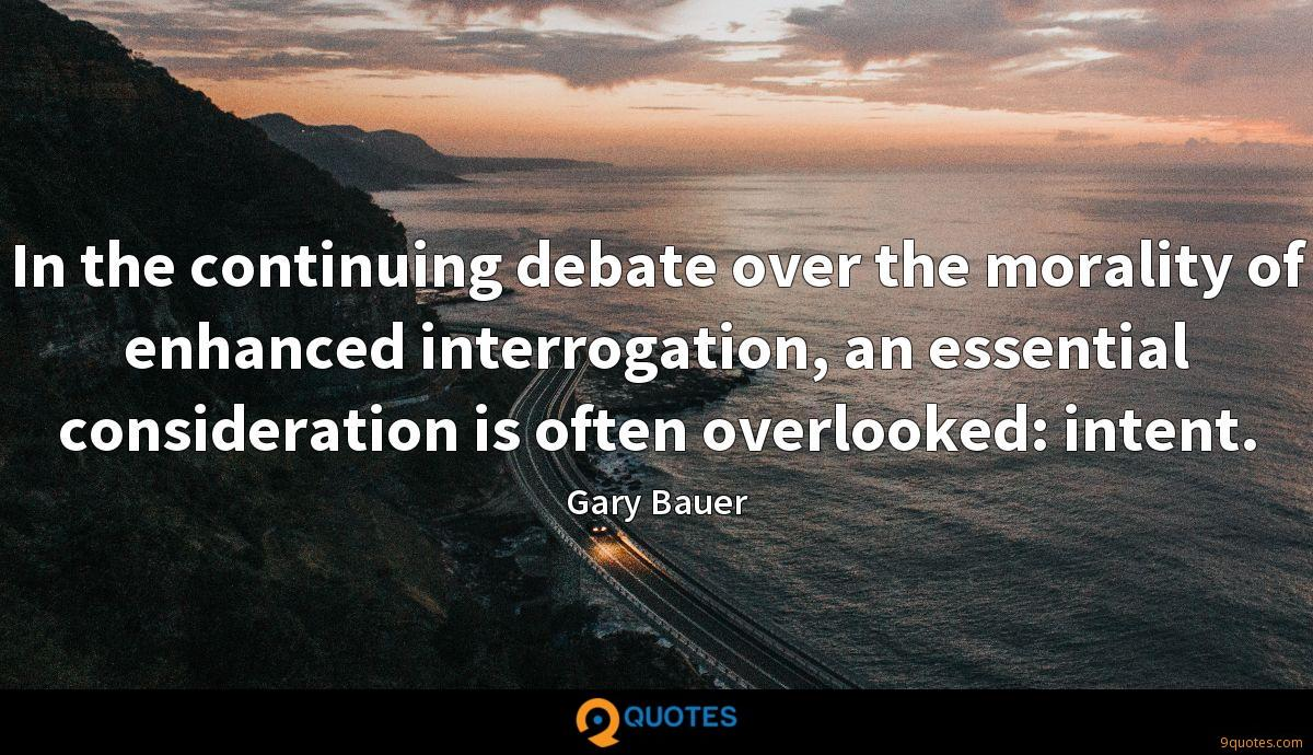 In the continuing debate over the morality of enhanced interrogation, an essential consideration is often overlooked: intent.