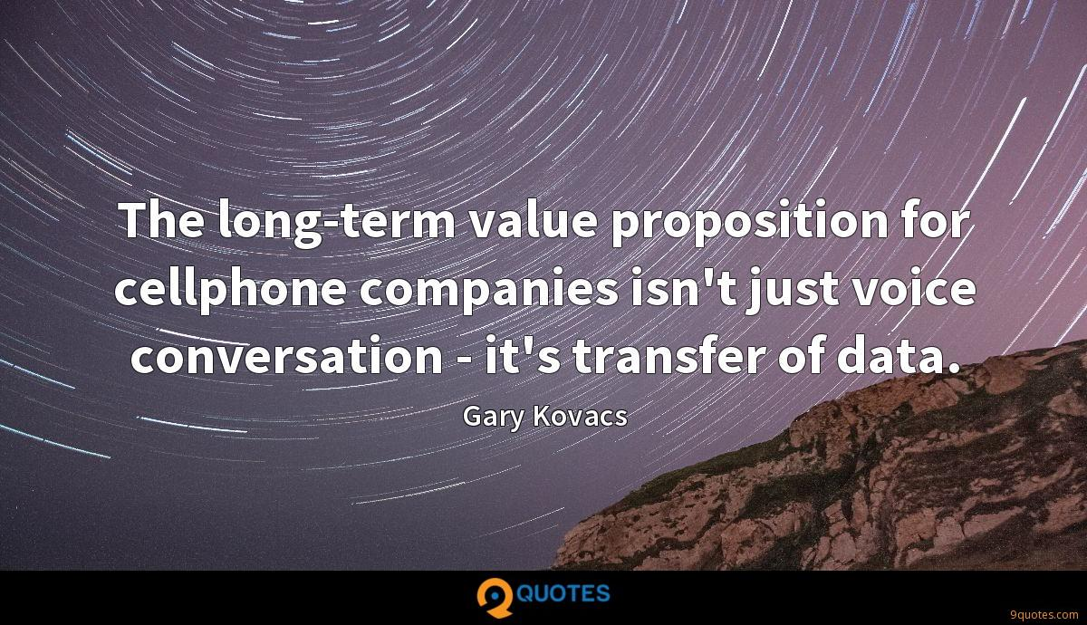The long-term value proposition for cellphone companies isn't just voice conversation - it's transfer of data.