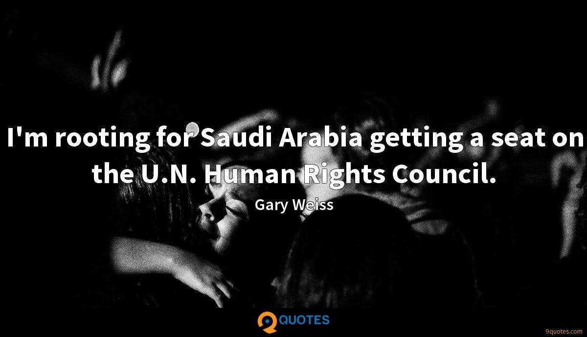 I'm rooting for Saudi Arabia getting a seat on the U.N. Human Rights Council.