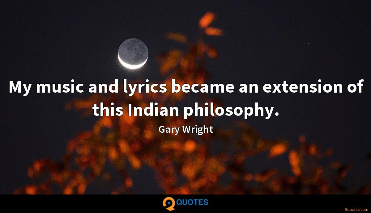 My music and lyrics became an extension of this Indian philosophy.
