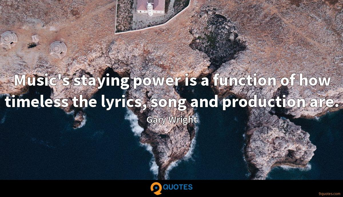 Music's staying power is a function of how timeless the lyrics, song and production are.