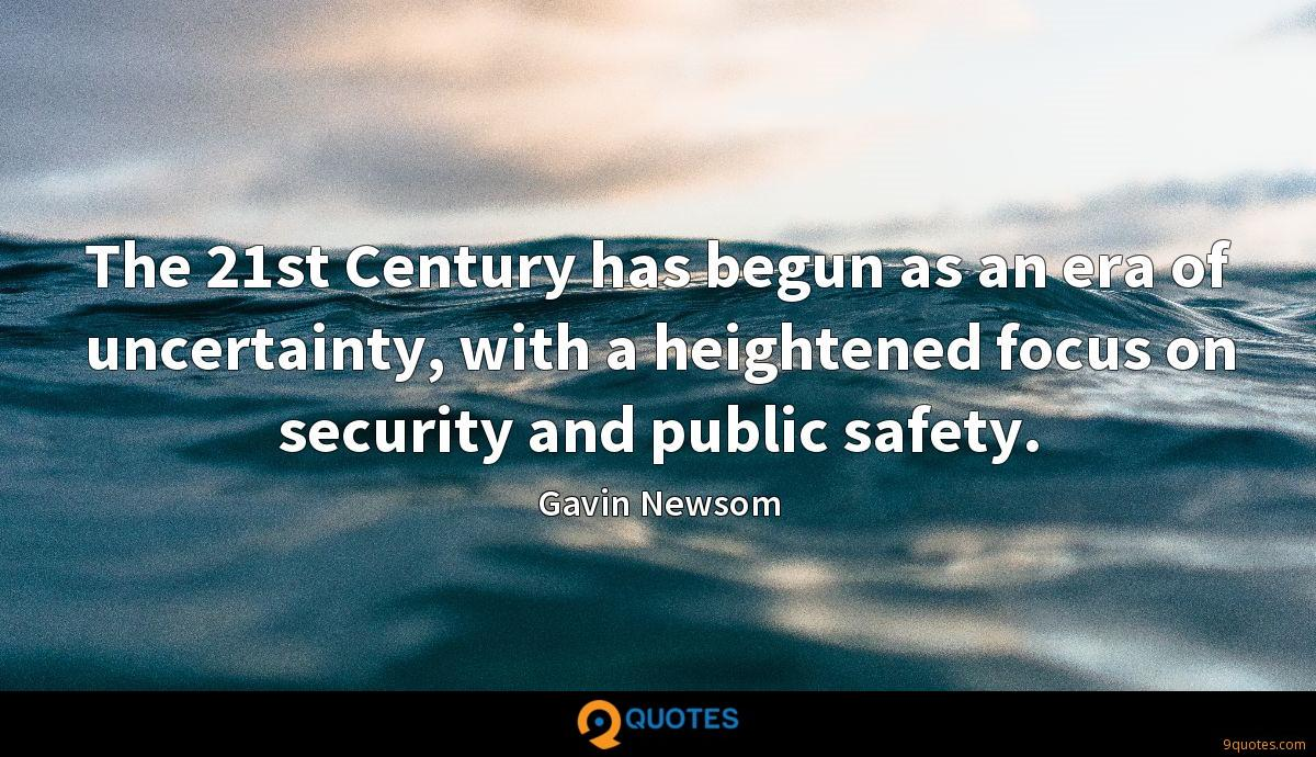 The 21st Century has begun as an era of uncertainty, with a heightened focus on security and public safety.