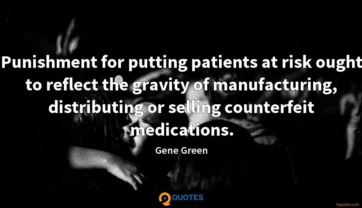 Punishment for putting patients at risk ought to reflect the gravity of manufacturing, distributing or selling counterfeit medications.