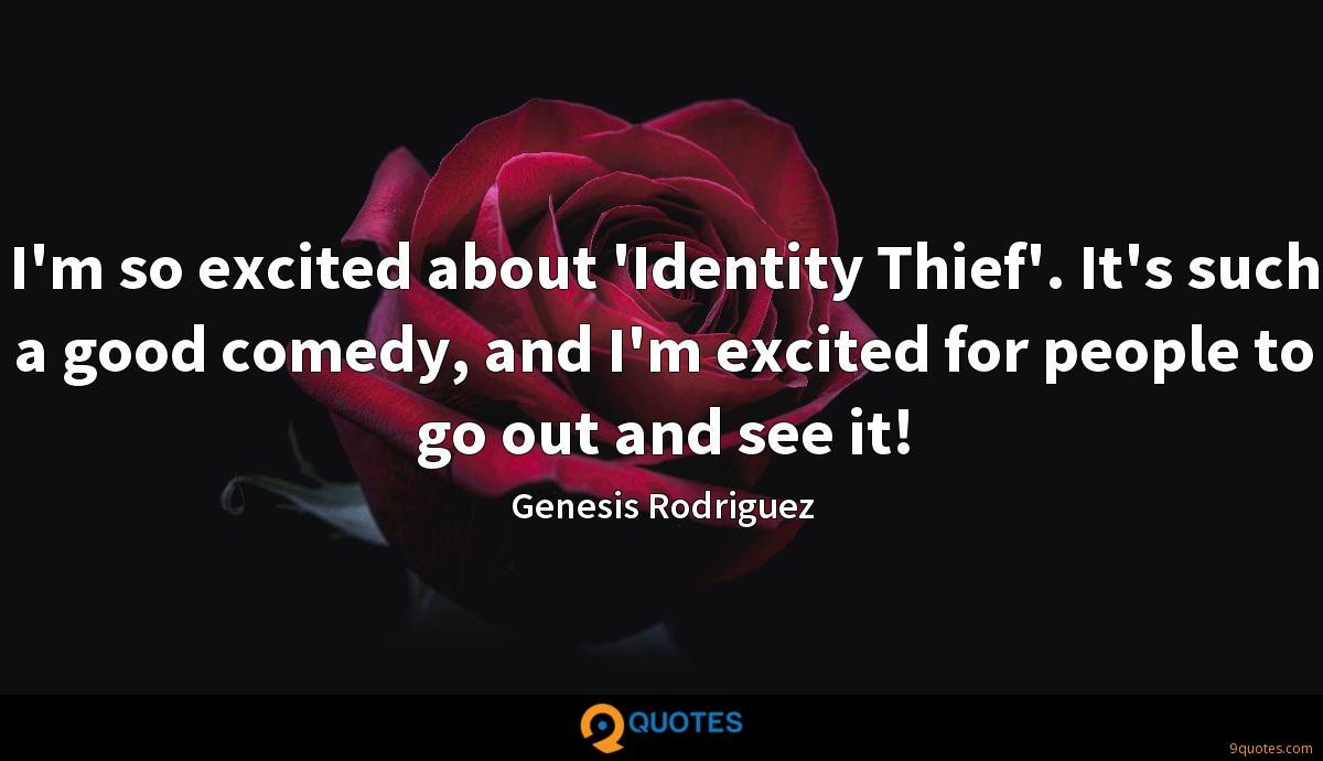 I'm so excited about 'Identity Thief'. It's such a good comedy, and I'm excited for people to go out and see it!