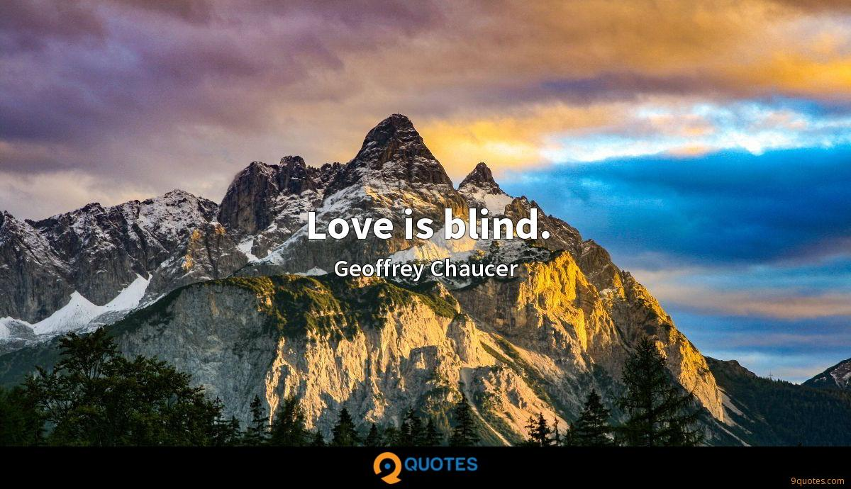 Love is blind.