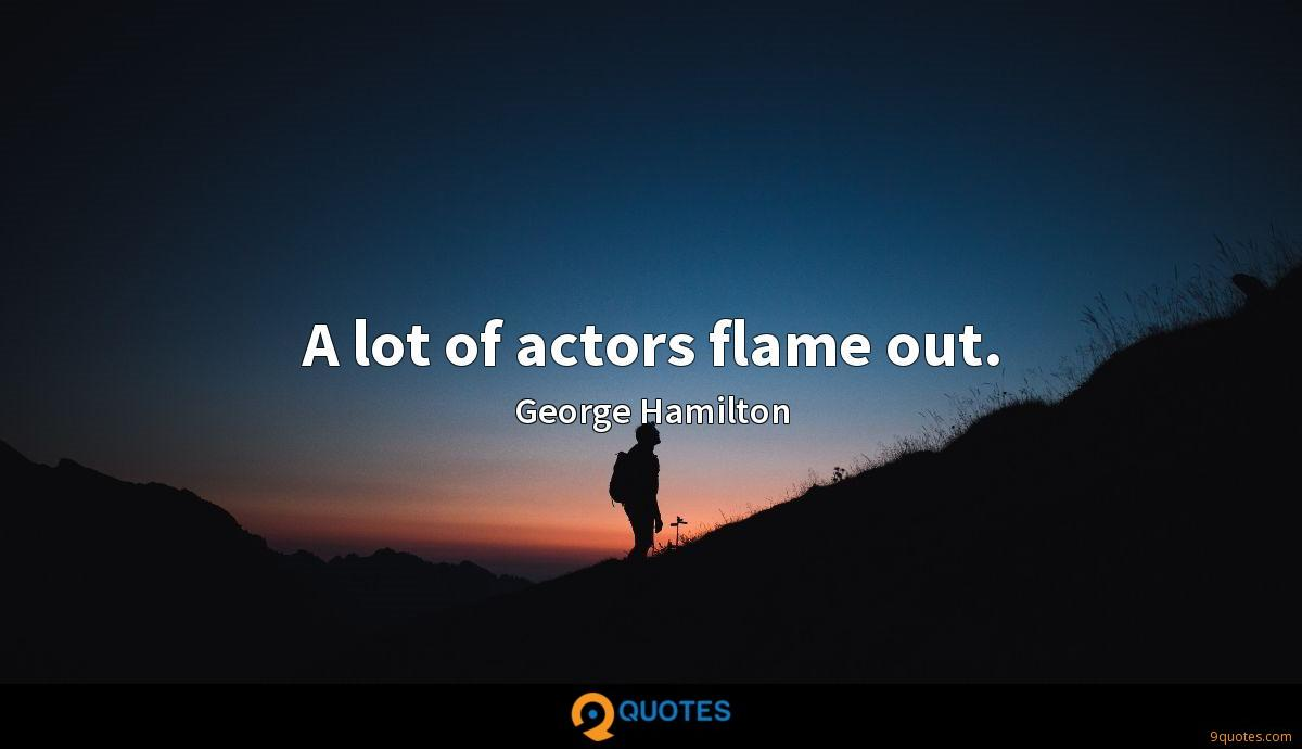 A lot of actors flame out.