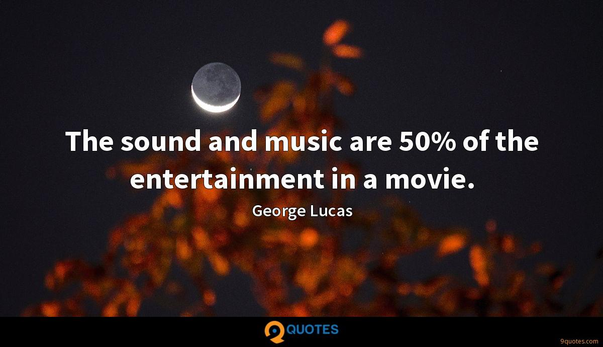 The sound and music are 50% of the entertainment in a movie.