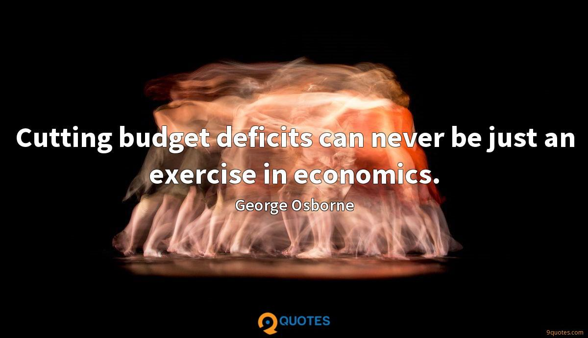 Cutting budget deficits can never be just an exercise in economics.
