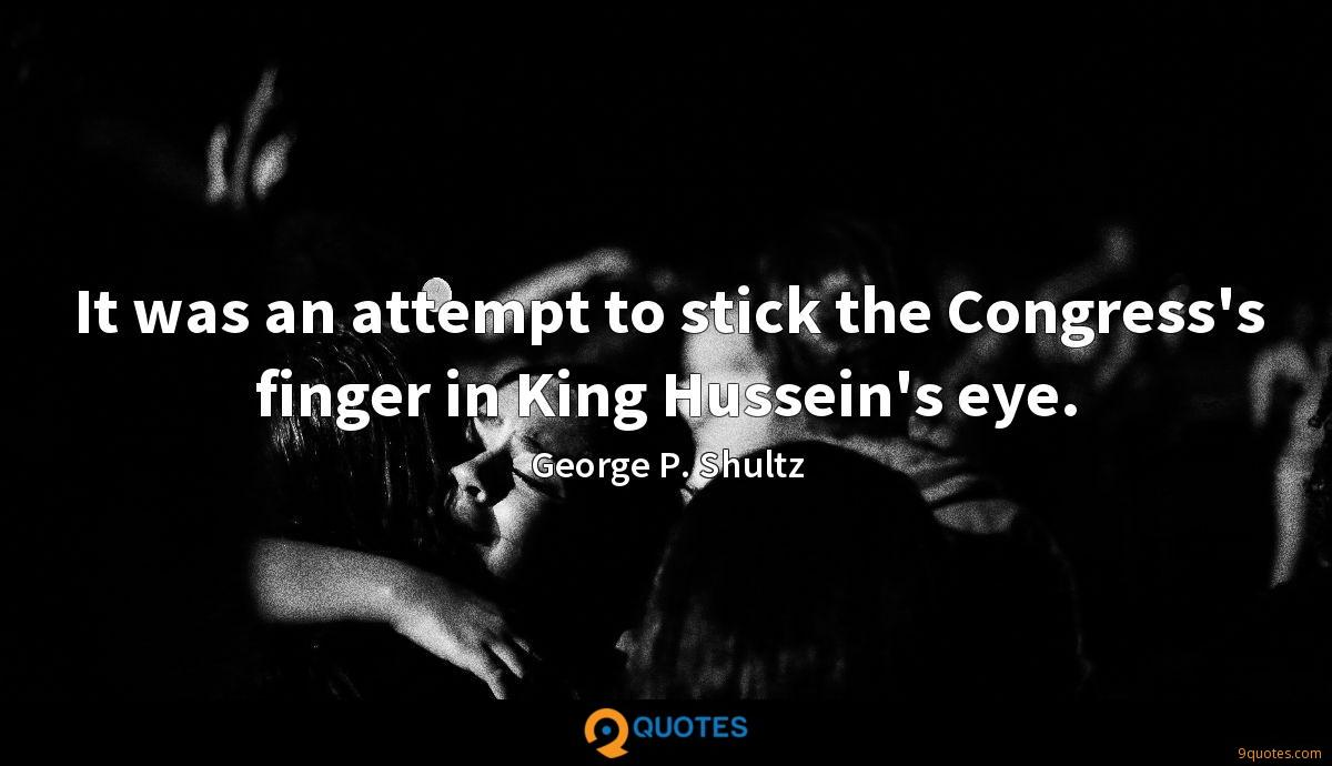 It was an attempt to stick the Congress's finger in King Hussein's eye.
