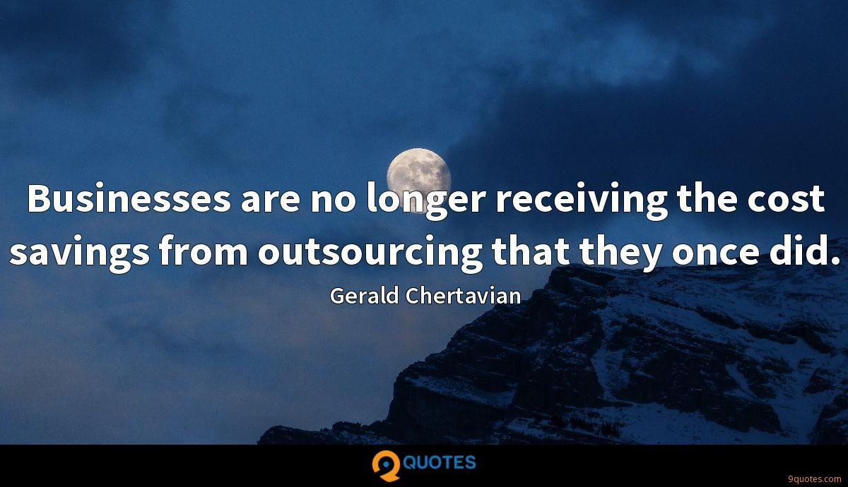 Businesses are no longer receiving the cost savings from outsourcing that they once did.