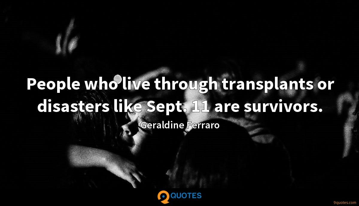People who live through transplants or disasters like Sept. 11 are survivors.