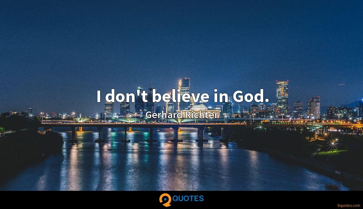I don't believe in God.